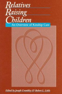 Relatives Raising Children: An Overview of Kinship Care 9780878686841