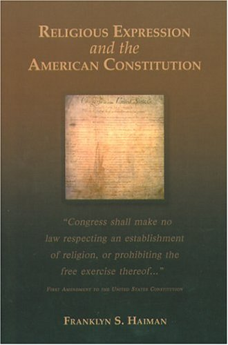 Religious Expression and the American Constitution 9780870136917