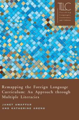 Remapping the Foreign Language Curriculum: An Approach Through Multiple Literacies 9780873528078