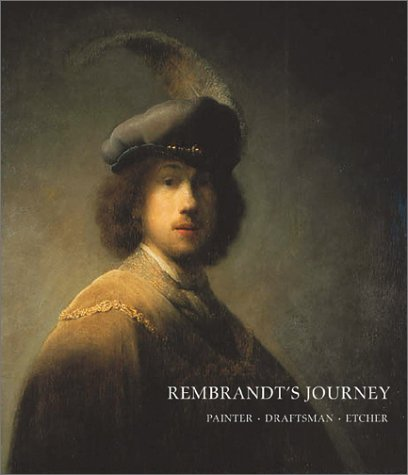 Rembrandt's Journey: Painter, Draftsman, Etcher 9780878466771
