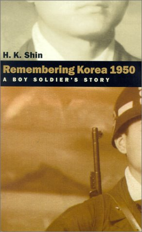 Remembering Korea 1950: A Boy Soldier's Story 9780874174823