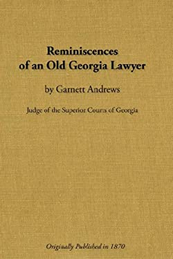 Reminiscences of an Old Georgia Lawyer 9780877973263