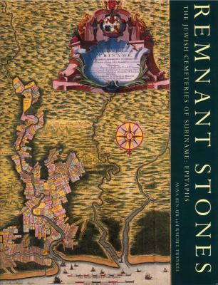 Remnant Stones: The Jewish Cemeterie of Suriname: Epitaphs 9780878202249