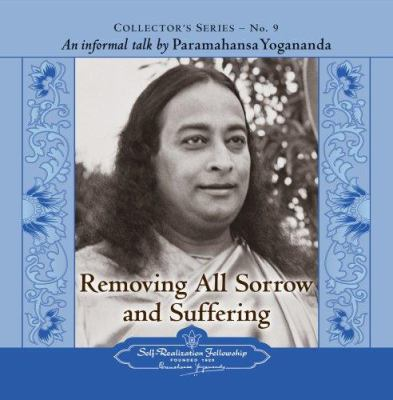 Removing All Sorrow and Suffering: An Informal Talk by Paramahansa Yogananda 9780876125090