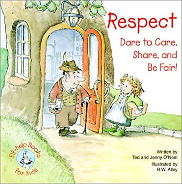 Respect: Dare to Care, Share, and Be Fair! 9780870293535