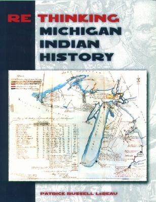 Rethinking Michigan Indian History 9780870137129