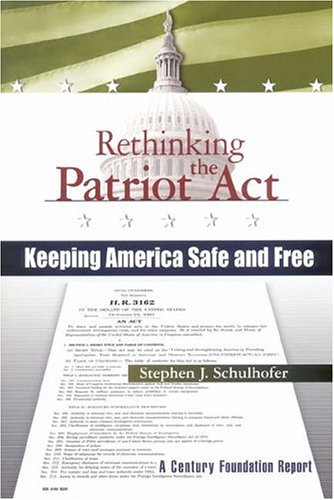 Rethinking the Patriot ACT: Keeping America Safe and Free 9780870784958