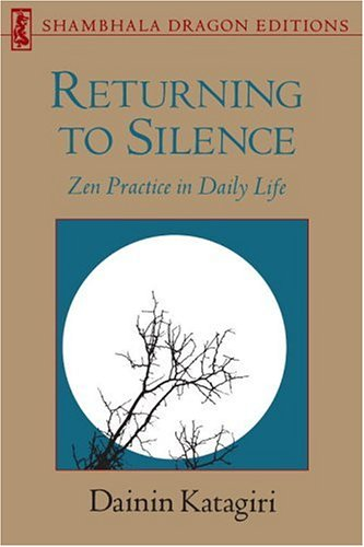Returning to Silence: Zen Practice in Daily Life 9780877734314