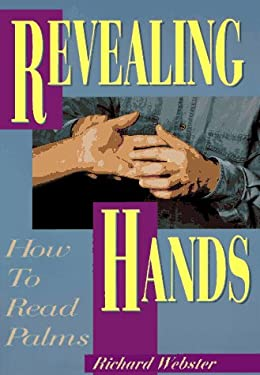 Revealing Hands Revealing Hands: How to Read Palms How to Read Palms 9780875428703