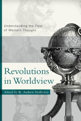 Revolutions in Worldview: Understanding the Flow of Western Thought 9780875525730