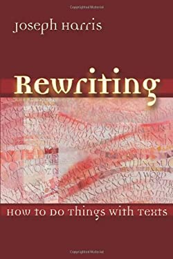Rewriting: How to Do Things with Texts 9780874216424