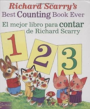 Richard Scarry's Best Counting Book Ever / El Mejor Libro Para Contar de Richard Scarry 9780873588751
