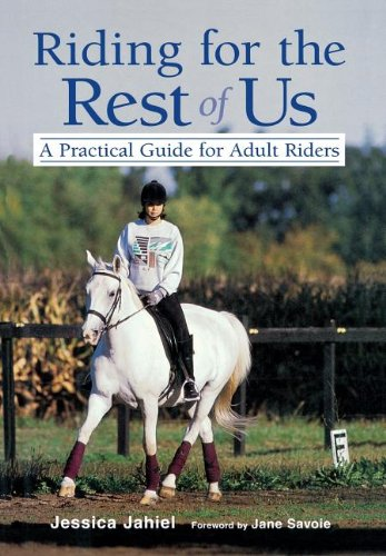 Riding for the Rest of Us: A Practical Guide for Adult Riders 9780876059098