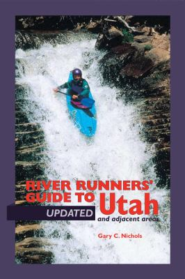 River Runners' Guide to Utah and Adjacent Areas 9780874807257