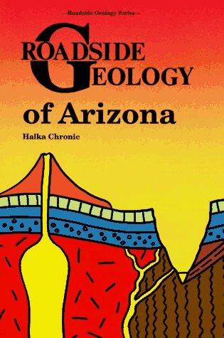 Roadside Geology of Arizona 9780878421473