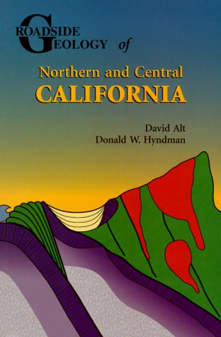 Roadside Geology of Northern and Central California 9780878424092