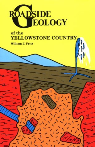 Roadside Geology of the Yellowstone Country 9780878421701