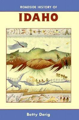 Roadside History of Idaho 9780878423279