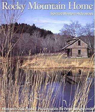 Rocky Mountain Home: Spirited Western Hideaways 9780879059040