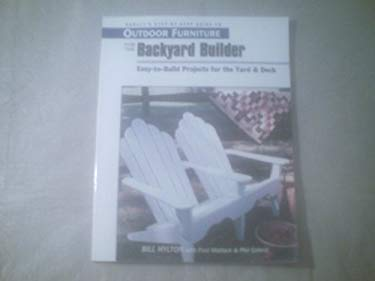 Rodale's Step-By-Step Guide to Outdoor Furniture for the Backyard Builder: Easy-To-Build Projects for the Yard and Deck 9780875967288