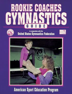 Rookie Coaches Gymnastic Guide 9780873223904