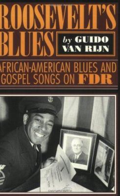 Roosevelt's Blues: African-American Blues and Gospel Songs on FDR 9780878059379