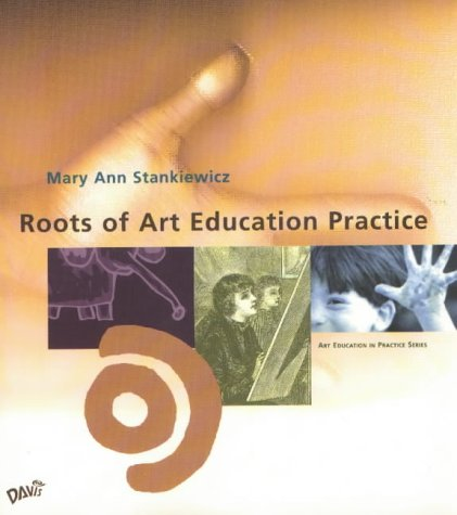 Roots of Art Education Practice 9780871924810