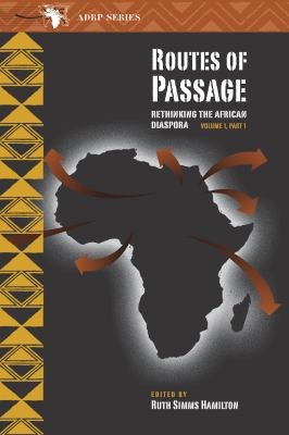 Routes of Passage: Rethinking the African Diaspora, Part 1 9780870136320