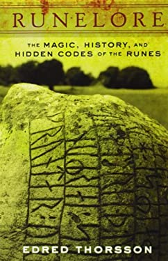 Runelore: The Magic, History, and Hidden Codes of the Runes 9780877286677