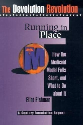 Running in Place: How Medicaid Reform Falls Short, and What to Do about It 9780870784774