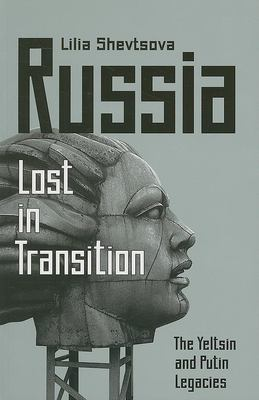 Russia: Lost in Transition: The Yeltsin and Putin Legacies 9780870032363