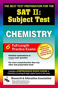 SAT II: Chemistry (Rea) -- The Best Test Prep for the SAT II 9780878916030