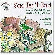 Sad Isn't Bad: A Good-Grief Guidebook for Kids Dealing with Loss 9780870294396