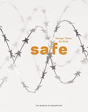 Safe: Design Takes on Risk 9780870705809