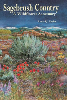 Sagebrush Country: A Wildflower Sanctuary 9780878422807