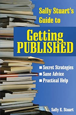 Sally Stuart's Guide to Getting Published 9780877883319