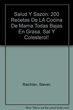 Salud y Sazon: 200 Recetas de La Cocina de Mama = Healthy Latin Cooking 9780875964744