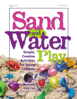 Sand and Water Play: Simple, Creative Activities for Young Children 9780876592472
