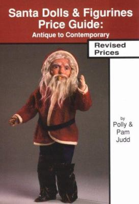 Santa Dolls & Figurines Price Guide: Antique to Contemporary 9780875884202