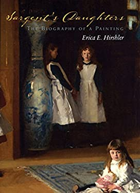 Sargent's Daughters: The Biography of a Painting 9780878467426