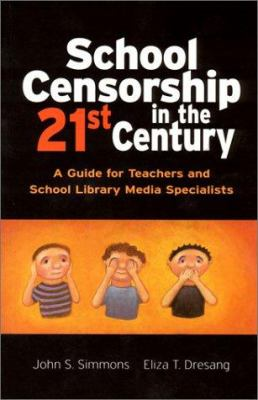 School Censorship in the 21st Century: A Guide for Teachers and School Library Media Specialists 9780872072886