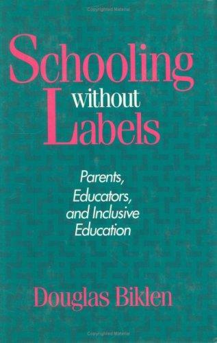 Schooling Without Labels CL: Parents, Educators, and Inclusive Education 9780877228752