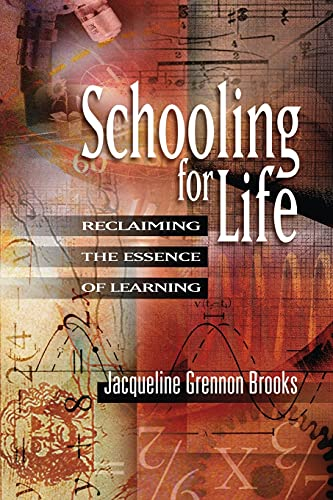 Schooling for Life: Reclaiming the Essence of Learning 9780871206589