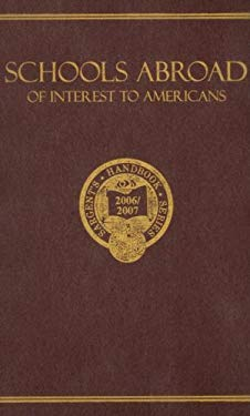 Schools Abroad of Interest to Americans: A Survey of International Primary and Preparatory Education 9780875581552