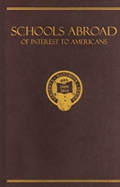 Schools Abroad of Interest to Americans: A Survey of International Primary and Preparatory Education 9780875581668