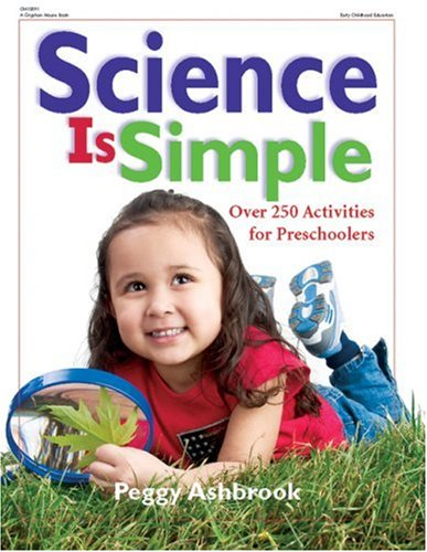Science Is Simple: Over 250 Activities for Children 3-6 9780876592724