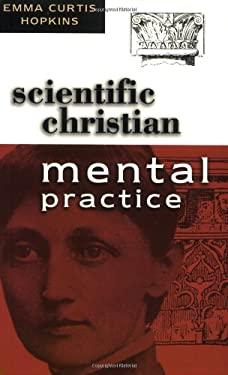 Scientific Christian Mental Practice 9780875161990