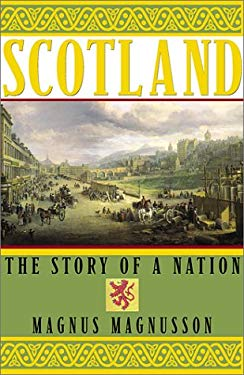 Scotland: The Story of a Nation 9780871137982