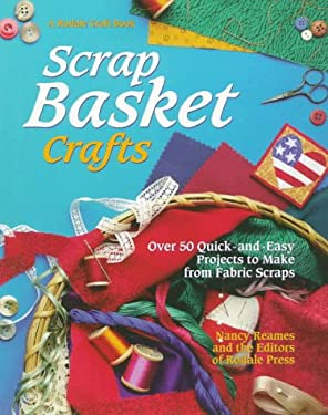 Scrap Basket Crafts: Over 50 Quick and Easy Projects to Make from Fabric Scraps 9780875969695