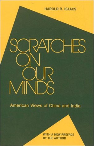 Scratches on Our Minds: American Views of China and India 9780873321617
